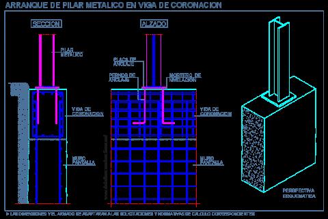 arranque_pilar_metalico_viga_coronacion_muro_pantalla_hormigon_armado_dwg_bloque